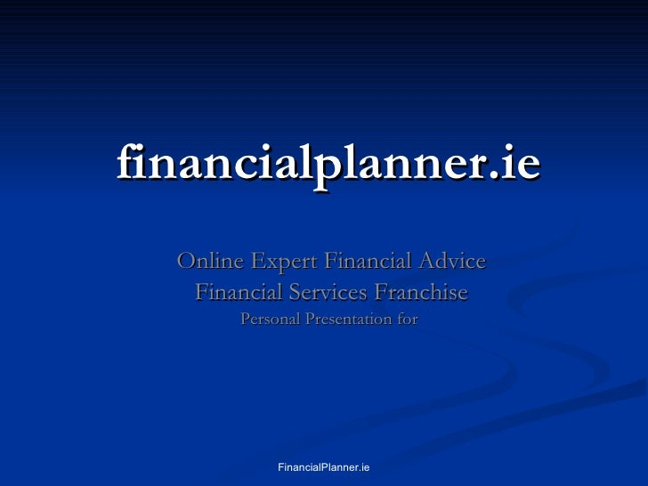 financialplanner.ie Online Expert Financial Advice Financial Services Franchise Personal Presentation for