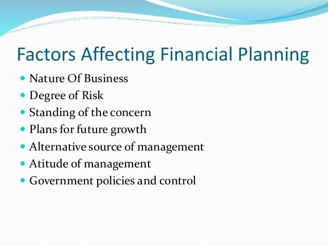 factors affecting financial plan Factors affecting the effectiveness of financial  reviews of the ministerial cash plan and  112 factors affecting effectiveness of financial regulations .