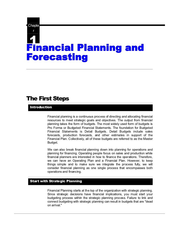 financial planning and forecasting As a result, sound financial planning is becoming increasingly essential to avoid deficits and the potential of an efa financial notice to improve so, how can forecasting assist financial planning and effective decision making initial forecasts should be prepared based on current actuals and budgets.