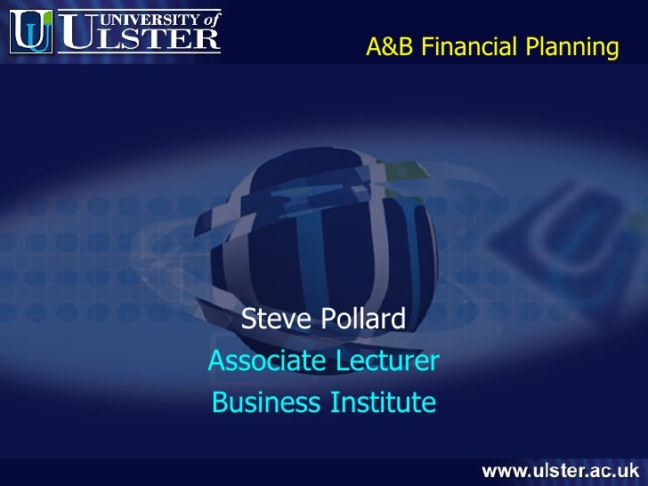 Steve Pollard Associate Lecturer Business Institute A&B Financial Planning