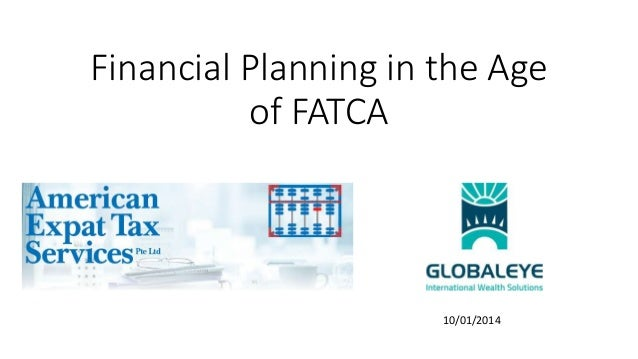 Financial Planning in the Age  of FATCA  10/01/2014