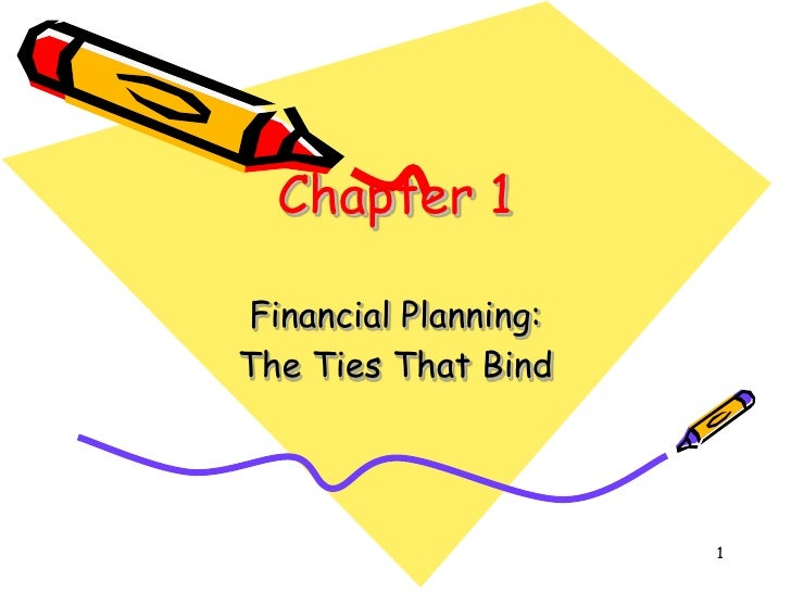 Chapter 1Financial Planning:The Ties That Bind                      1