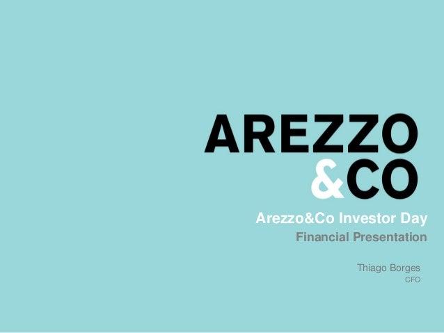 Arezzo&Co Investor Day Financial Presentation Thiago Borges CFO