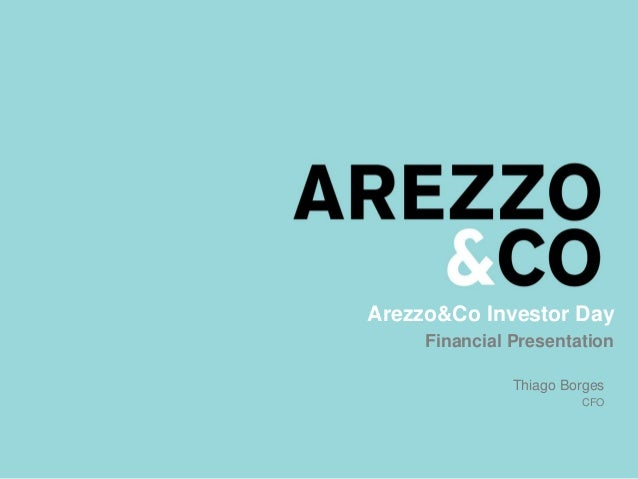 Arezzo&Co Investor Day Financial Presentation Thiago Borges CFO