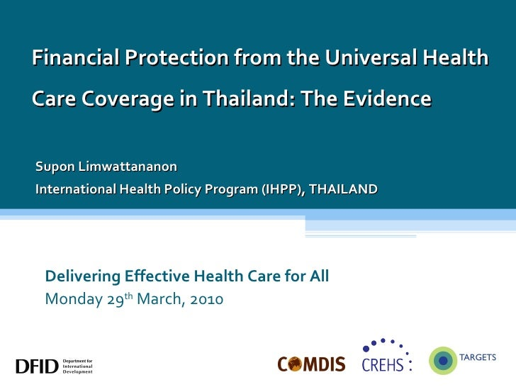 Delivering Effective Health Care for All Monday 29 th  March, 2010 Financial Protection from the Universal Health Care Cov...