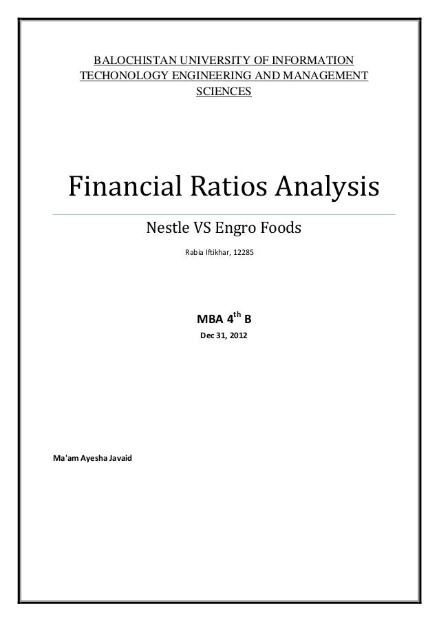 BALOCHISTAN UNIVERSITY OF INFORMATION TECHONOLOGY ENGINEERING AND  MANAGEMENT SCIENCES Financial Ratios Analysis Nestle VS .  Company Financial Analysis Report Sample