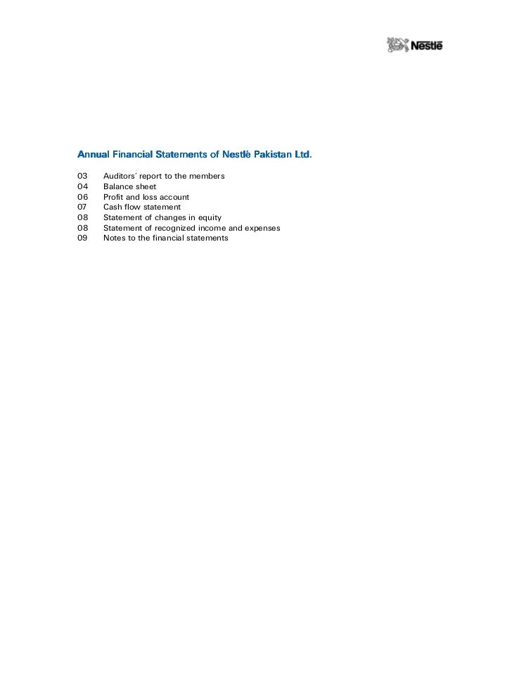 Annual Financial Statements of Nestlé Pakistan Ltd.03   Auditors» report to the members04   Balance sheet06   Profit and l...