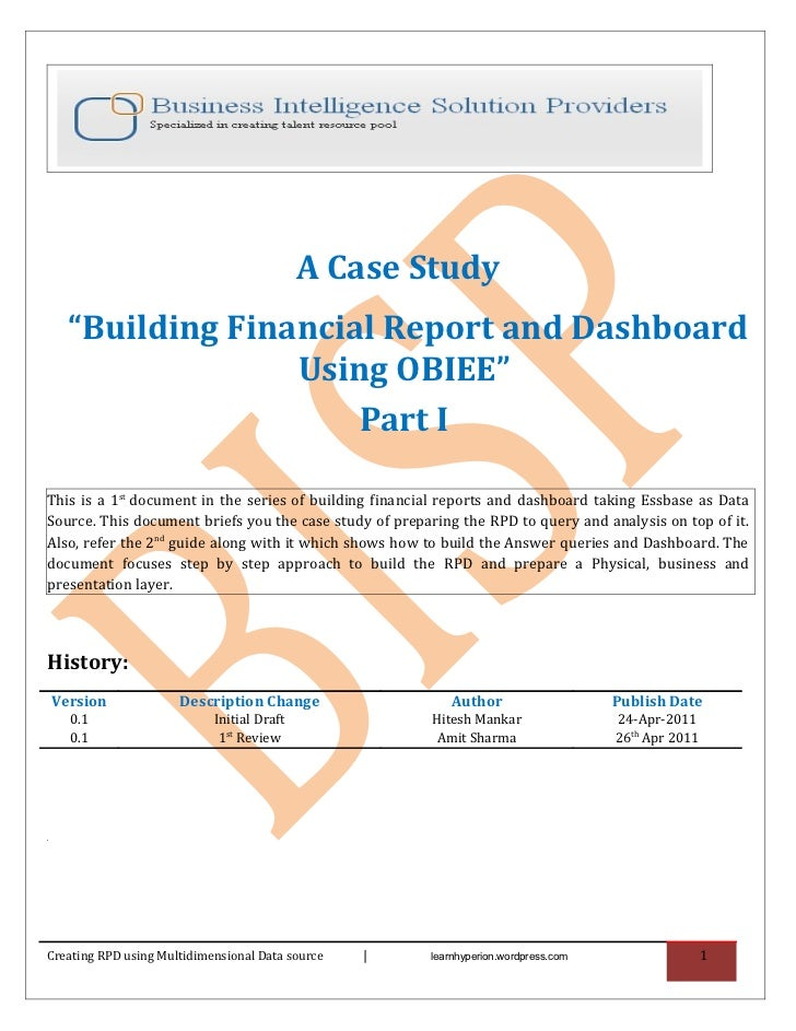 """A Case Study      """"Building Financial Report and Dashboard                    Using OBIEE""""                        Part ITh..."""