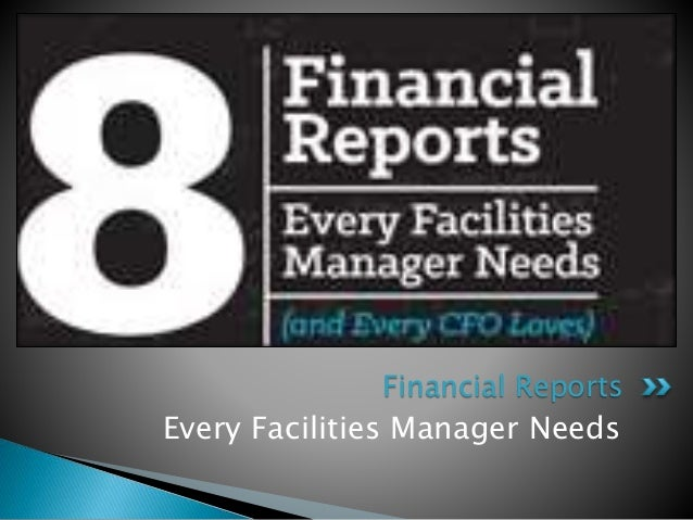 Every Facilities Manager Needs Financial Reports