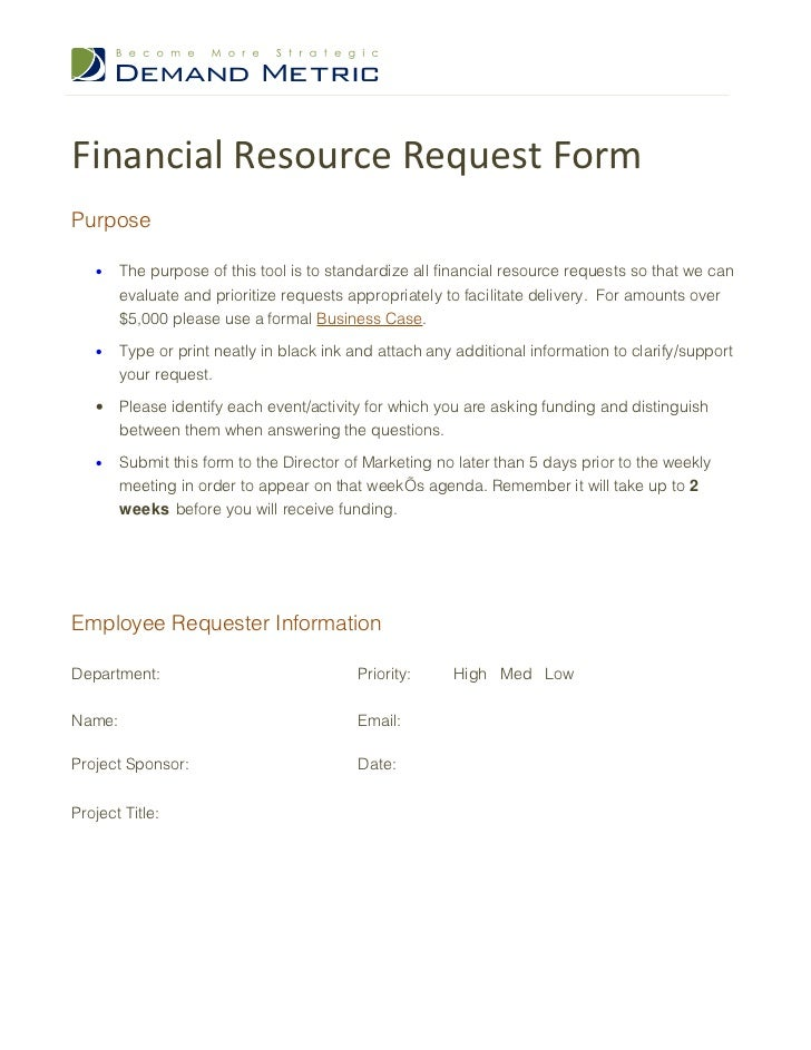 Financial Resource Request FormPurpose   •    The purpose of this tool is to standardize all financial resource requests s...