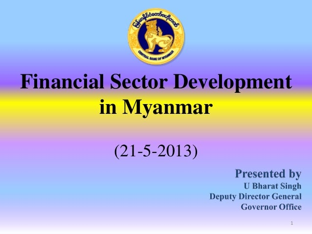 Financial Sector Developmentin Myanmar(21-5-2013)1