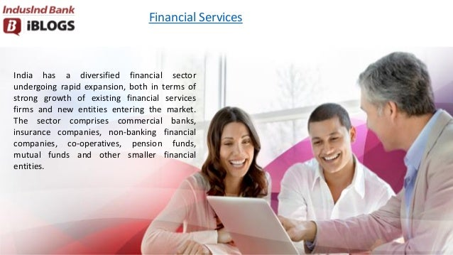 Financial Services India has a diversified financial sector undergoing rapid expansion, both in terms of strong growth of ...