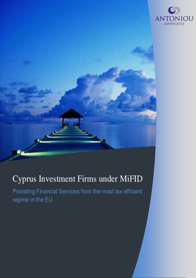 Cyprus Investment Firms under MiFID Providing Financial Services from the most tax-efficient regime in the EU