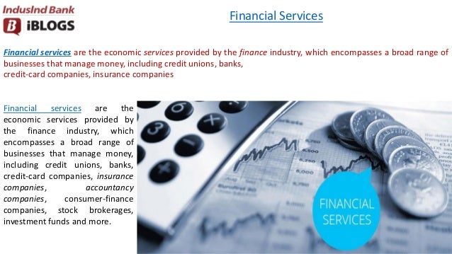 Financial services are the economic services provided by the finance industry, which encompasses a broad range of business...