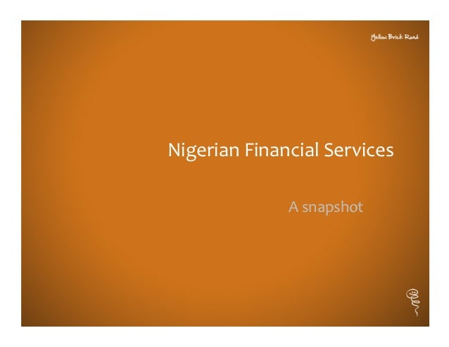 Nigerian Financial Services                                                    A snapshot                         ...