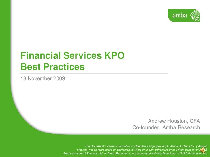 Financial Services KPOBest Practices<br />18 November 2009<br />Andrew Houston, CFA<br />Co-founder,  Amba Research<br />