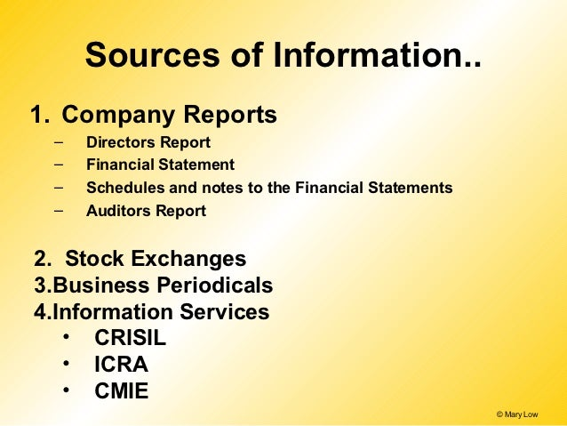 Sources of Information..1. Company Reports –   Directors Report –   Financial Statement –   Schedules and notes to the Fin...