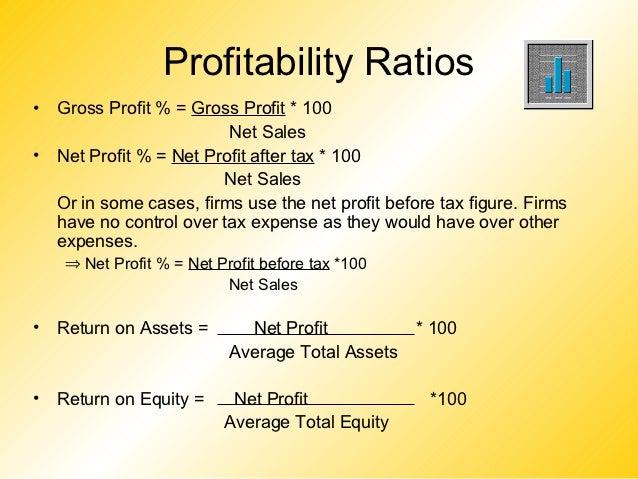 Profitability Ratios•   Gross Profit % = Gross Profit * 100                          Net Sales•   Net Profit % = Net Profi...
