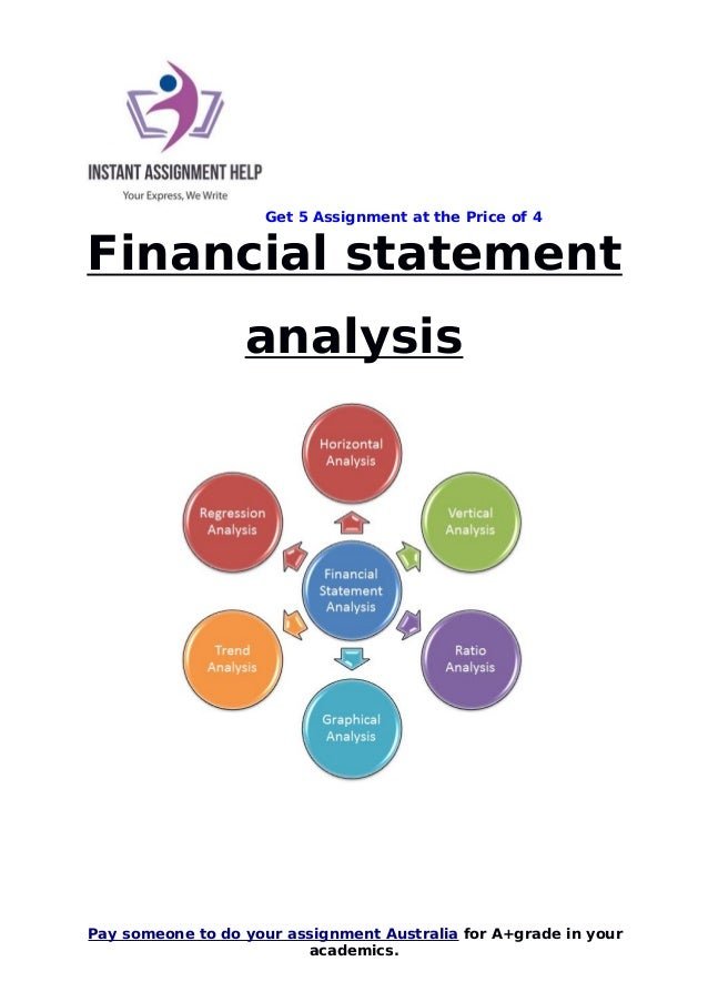 assignment 4 financial statement analysis Financial statement analysis assignment help which deals with the analysis of financial information is our signature online assignment help service our prices are affordable too.