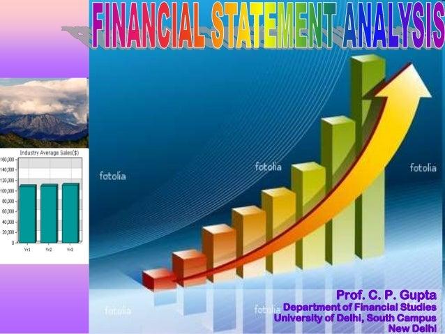 Financial Statement Analysis. Prof. C. P. Gupta Department Of Financial  StudiesUniversity Of Delhi, South Campus ...