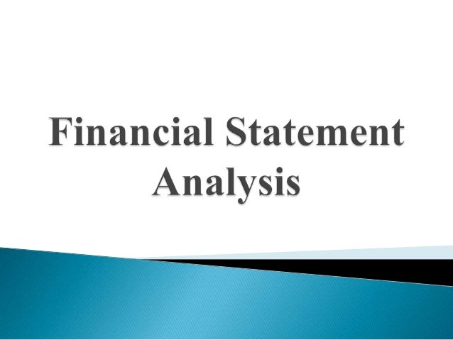     Financial statement analysis (or financial analysis) is the process of understanding the risk and profitability of a...