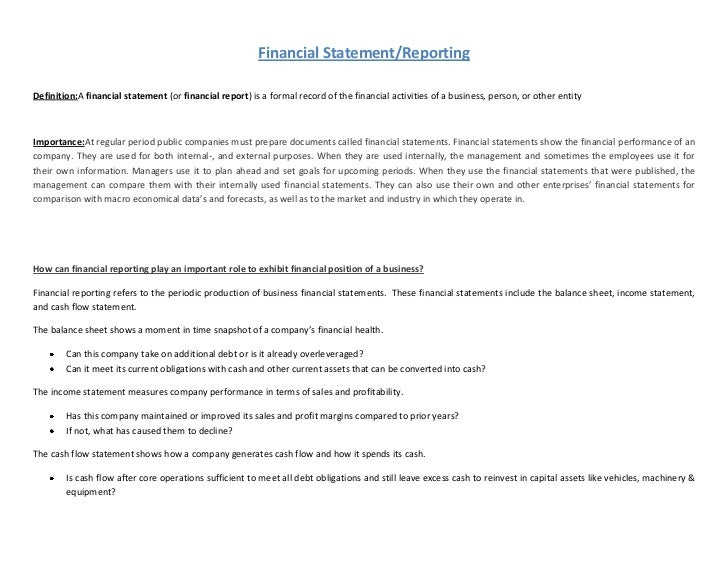 Financial Statement/ReportingDefinition:A financial statement (or financial report) is a formal record of the financial ac...