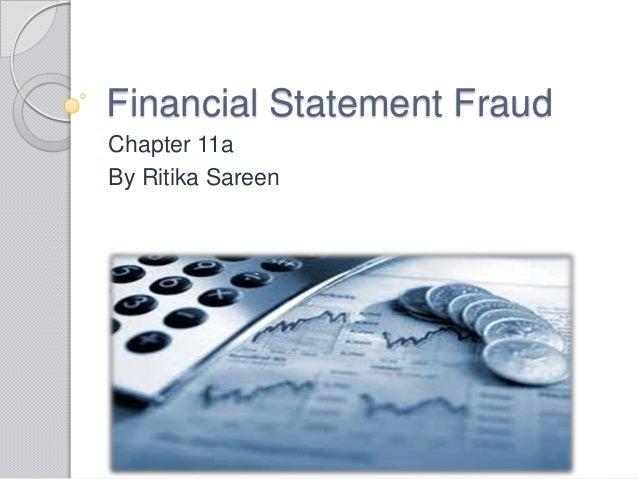 Financial Statement Fraud Chapter 11a By Ritika Sareen