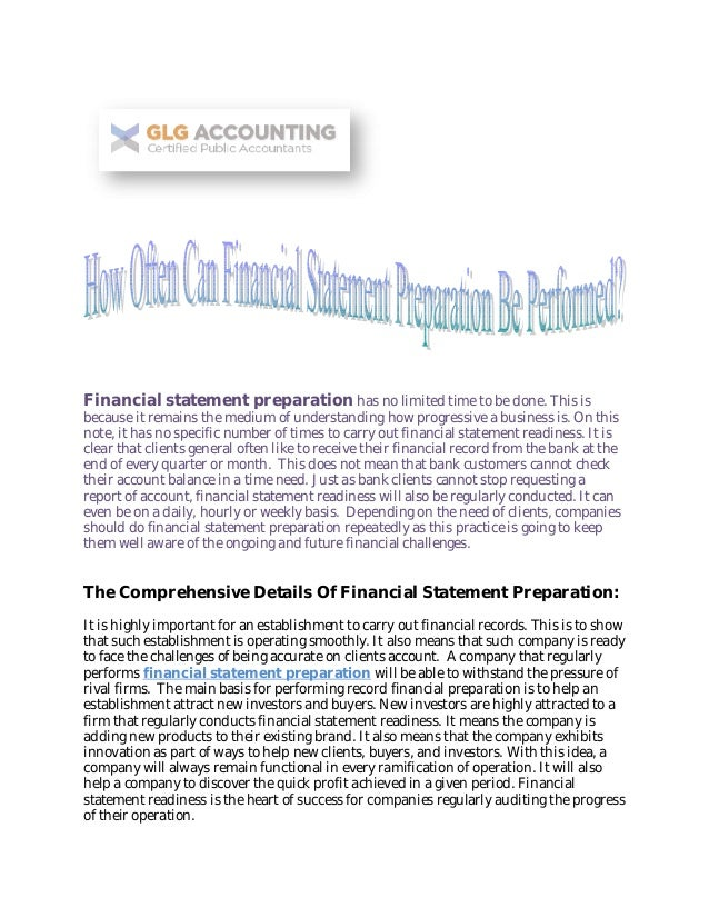 Financial statement preparation has no limited time to be done. This is because it remains the medium of understanding how...