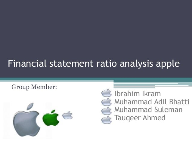 apple inc financial statement analysis ¶204 a case study: financial statements of apple inc learning objective 4: evaluate a company's fi nancial statements let's now consider the fi nancial statements of apple inc shown in exhibits 27 to 210.