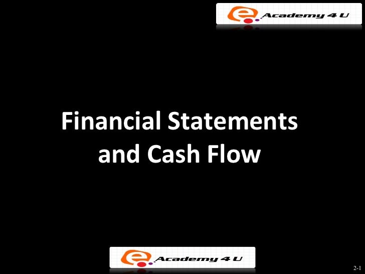 Financial Statements   and Cash Flow                       2-1