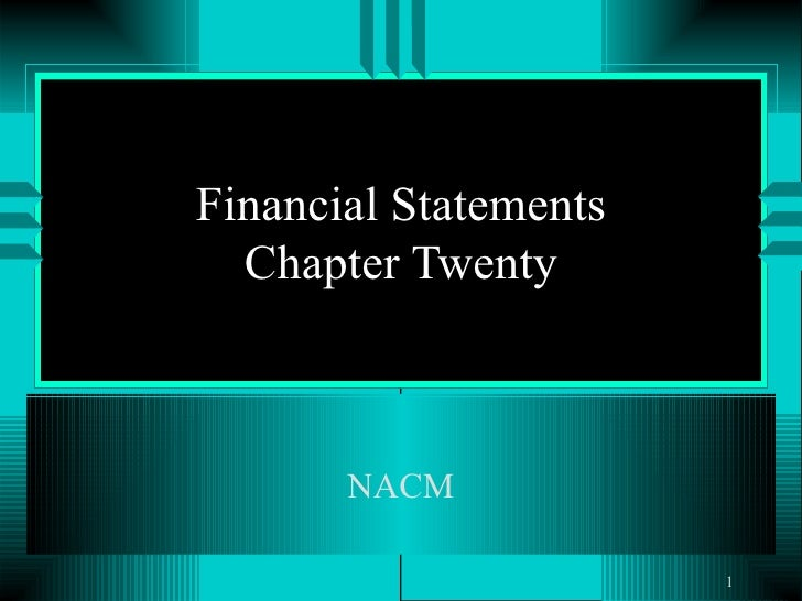 Financial Statements Chapter Twenty NACM