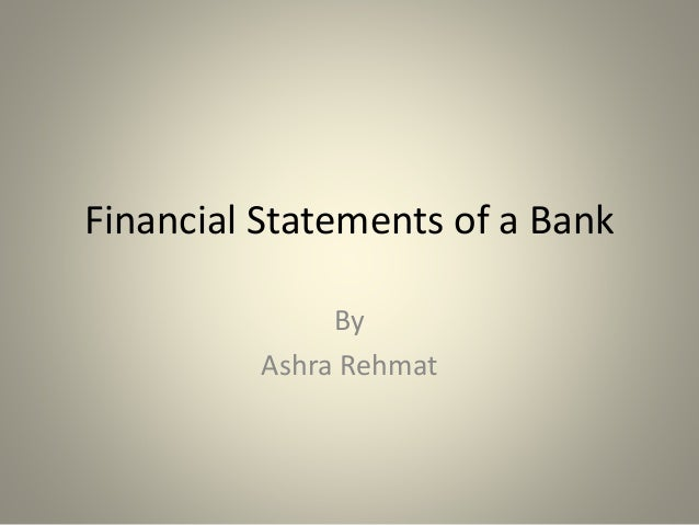 Financial Statements of a Bank By Ashra Rehmat