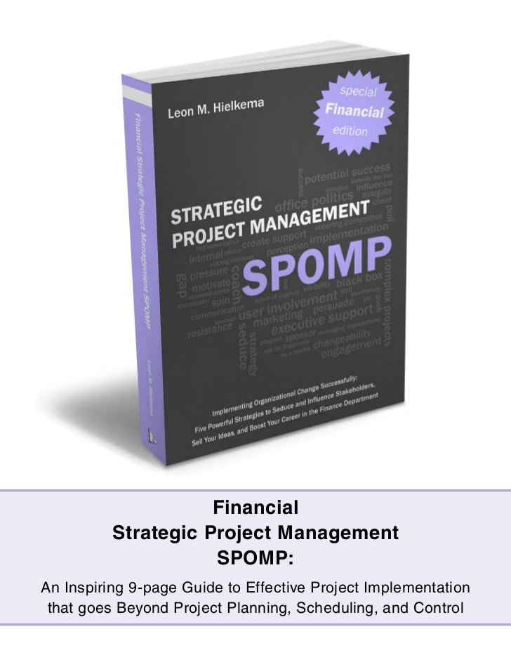 Financial          Strategic Project Management                     SPOMP:An Inspiring 9-page Guide to Effective Project I...