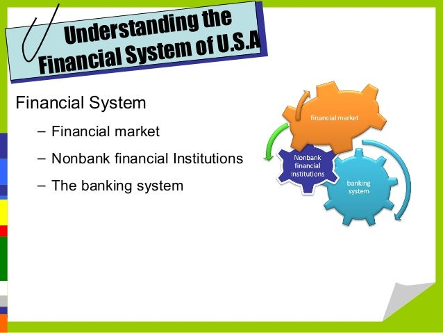 the financial system of bangladesh Overview of financial system of bangladesh the financial system of bangladesh is comprised of three broad fragmented sectors:  formal sector, semi-formal sector, informal sector the sectors have been categorized in accordance with their degree of regulation.