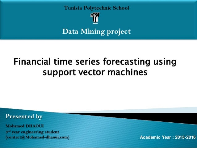 Tunisia Polytechnic School Data Mining project Presented by Mohamed DHAOUI 3rd year engineering student (contact@Mohamed-d...