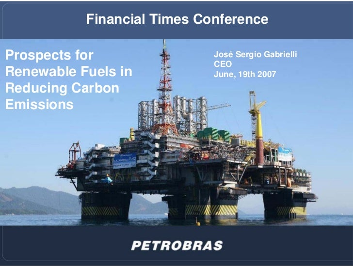 Financial Times Conference  Prospects for                José Sergio Gabrielli                              CEO Renewable ...