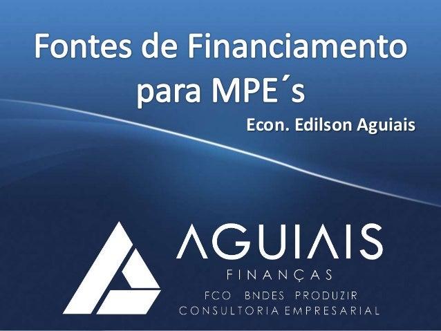 Econ. Edilson Aguiais  www.aguiais.com.br ou (62) 4101 9339