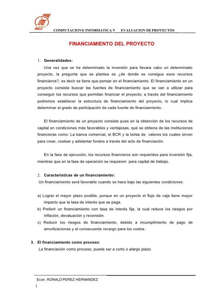 COMPUTACION E INFORMATICA V          EVALUACION DE PROYECTOS                         FINANCIAMIENTO DEL PROYECTO      1. G...