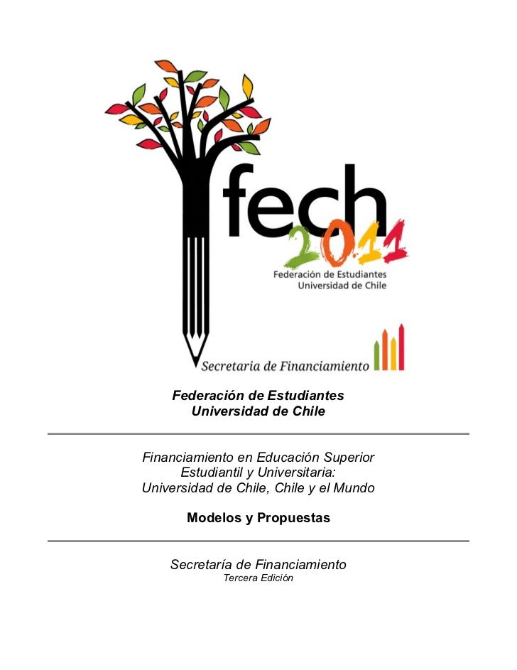 Federación de Estudiantes      Universidad de ChileFinanciamiento en Educación Superior      Estudiantil y Universitaria:U...