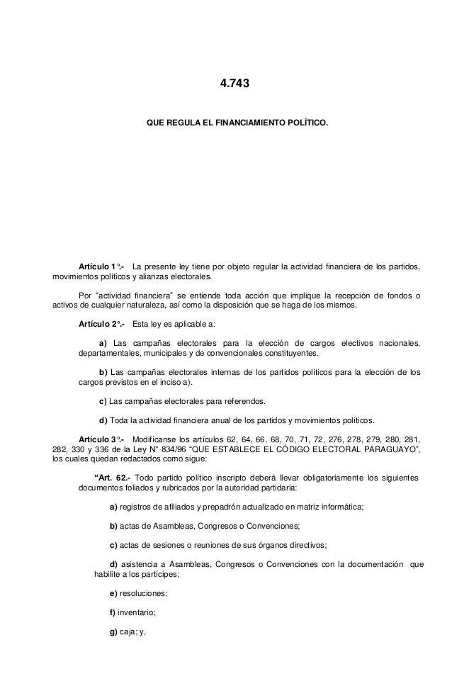 4.743                             QUE REGULA EL FINANCIAMIENTO POLÍTICO.      Artículo 1°.- La presente ley tiene por obje...