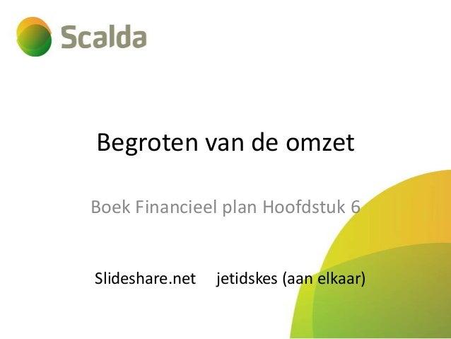 Begroten van de omzet Boek Financieel plan Hoofdstuk 6  Slideshare.net  jetidskes (aan elkaar)