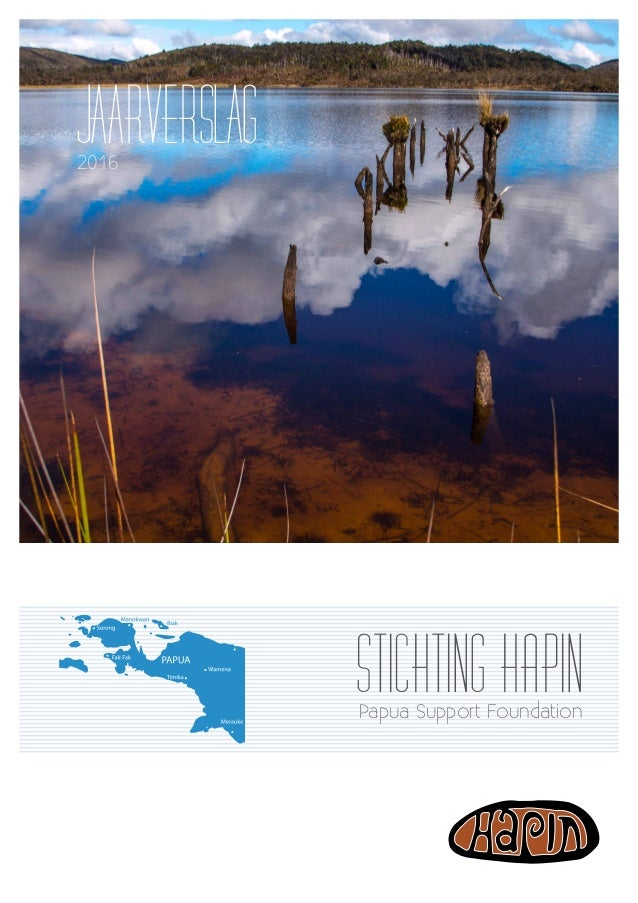 JAARVERSLAG2016 Stichting HapinPapua Support Foundation