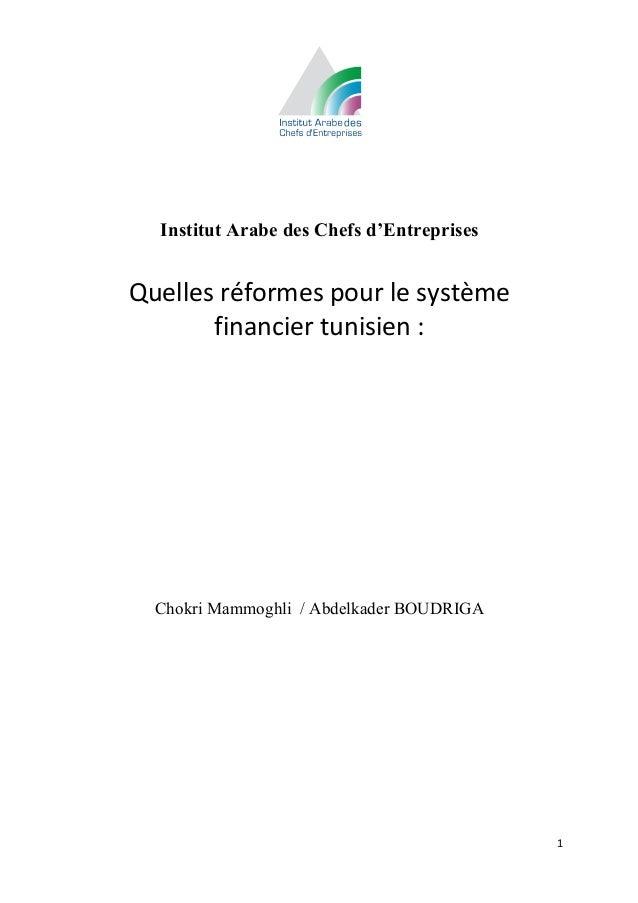 Institut Arabe des Chefs d'Entreprises                                   Quelles réformes pour le système     ...