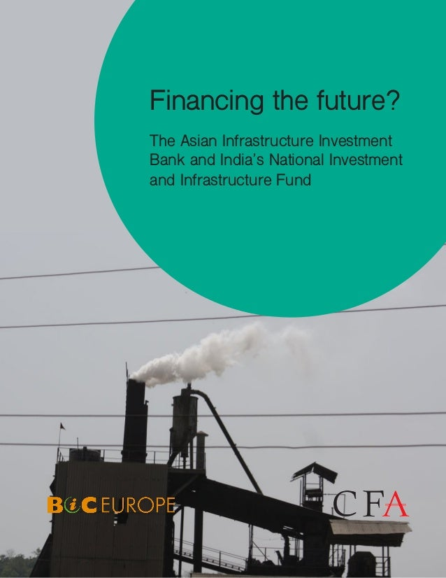 Financing the future? The Asian Infrastructure Investment Bank and India's National Investment and Infrastructure Fund