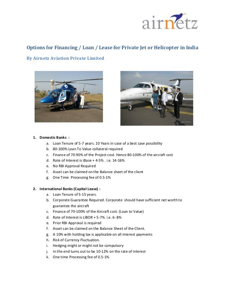 Options for Financing / Loan / Lease for Private Jet or Helicopter in IndiaBy Airnetz Aviation Private Limited  1. Domesti...