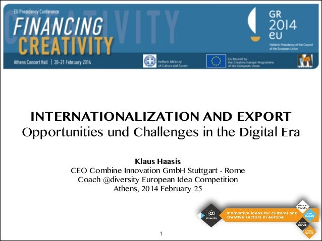 INTERNATIONALIZATION AND EXPORT Opportunities und Challenges in the Digital Era Klaus Haasis CEO Combine Innovation GmbH S...