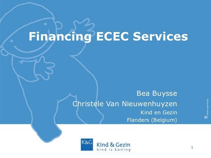 Financing ECEC Services Bea Buysse Christele Van Nieuwenhuyzen Kind en Gezin Flanders (Belgium)