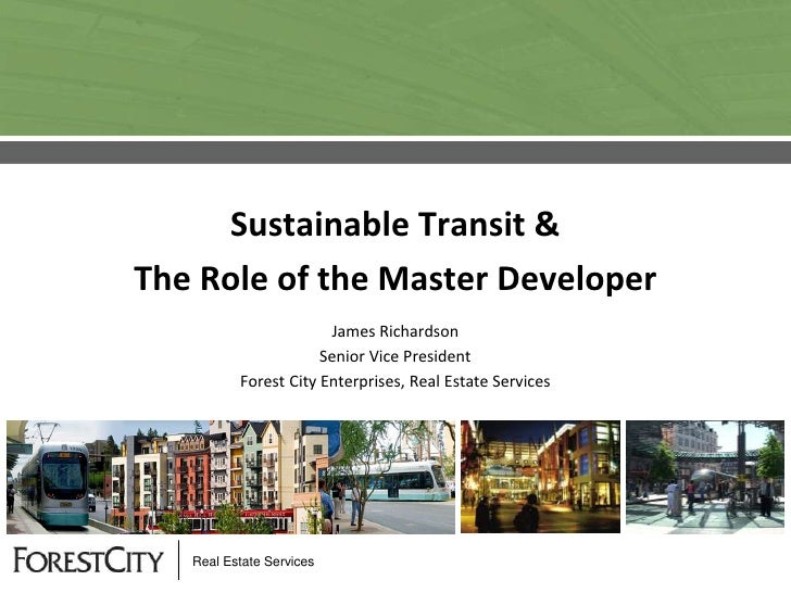 Sustainable Transit &The Role of the Master Developer                       James Richardson                      Senior V...