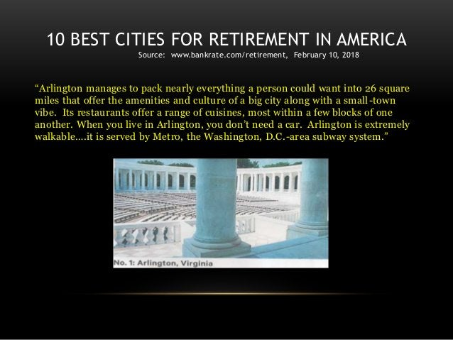 """10 BEST CITIES FOR RETIREMENT IN AMERICA Source: www.bankrate.com/retirement, February 10, 2018 """"Arlington manages to pack..."""