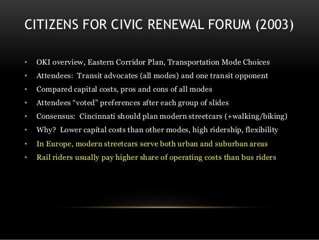 CITIZENS FOR CIVIC RENEWAL FORUM (2003) • OKI overview, Eastern Corridor Plan, Transportation Mode Choices • Attendees: Tr...